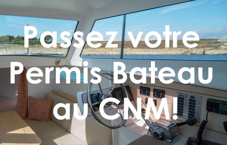 Passez votre permis bateau au CNM